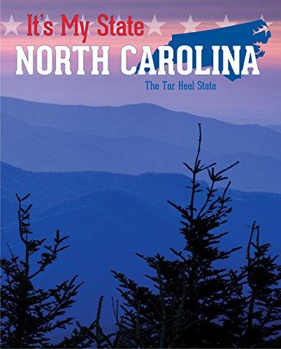 North Carolina: The Tar Heel State (It's My State!): Gaines, Ann; Steinitz, Andy