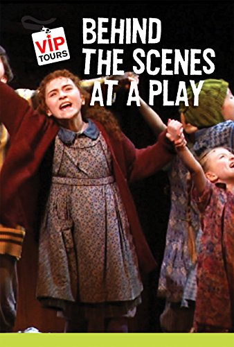 9781627130196: Behind the Scenes at a Play (VIP Tours)