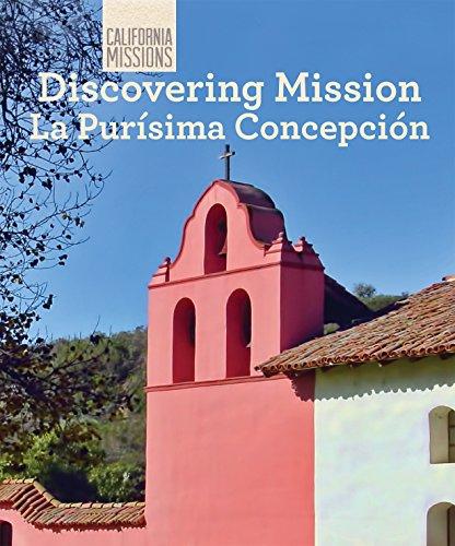 Discovering Mission La Purisima Concepcion (California Missions): Anderson, Zachary