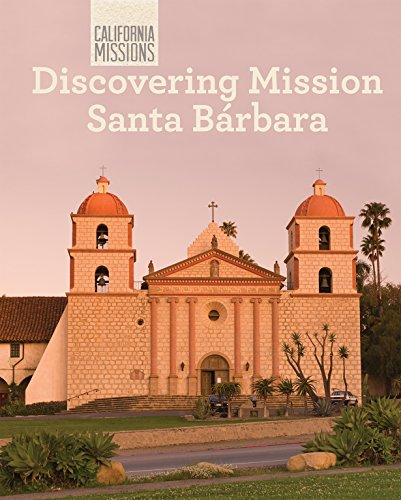 Discovering Mission Santa Barbara (California Missions): Jack Connelly