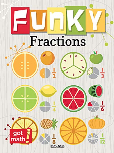 Funky Fractions: Multiply and Divide (Hardcover): Lisa Arias