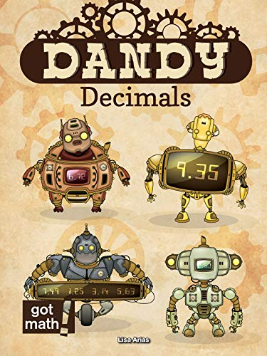 Dandy Decimals: Add, Subtract, Multiply, and Divide (Hardcover): Lisa Arias