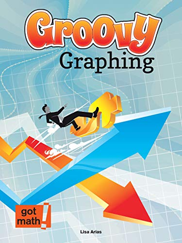Groovy Graphing: Quadrant One and Beyond (Got: Lisa Arias