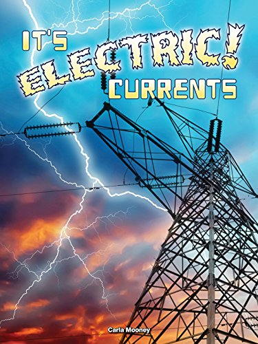 It s Electric! Currents (Hardback): Carla Mooney