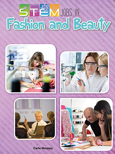 Stem Jobs in Fashion and Beauty (Stem Jobs You'll Love): Mooney, Carla