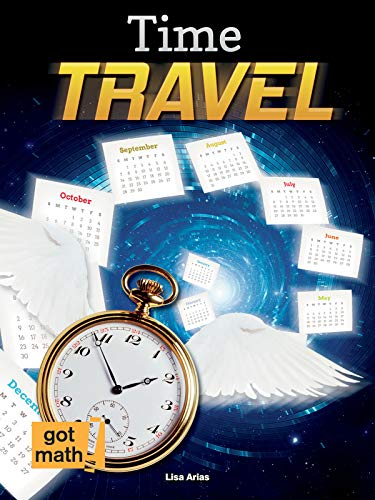 Time Travel: Intervals and Elapsed Time (Got Math!): Arias, Lisa