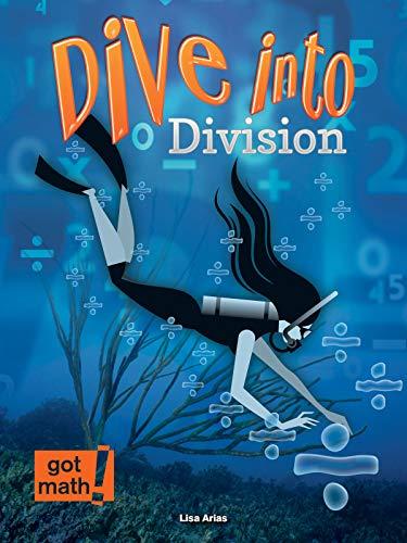 Dive into Division (Got Math!): Arias, Lisa