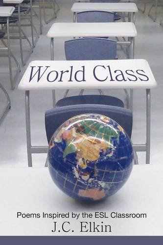 9781627200028: World Class: Poems Inspired by the ESL Classroom