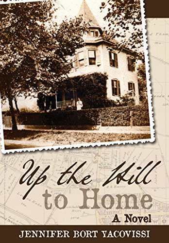 Up the Hill to Home: A Novel: Yacovissi, Jennifer Bort