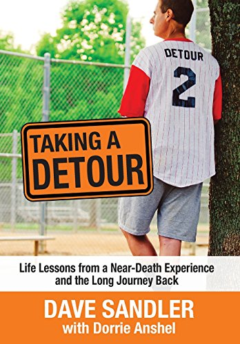 9781627200820: Taking a Detour: Life Lessons from a Near-Death Experience and the Long Journey Back
