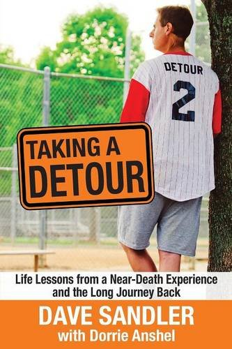 9781627200837: Taking a Detour: Life Lessons from a Near-Death Experience and the Long Journey Back