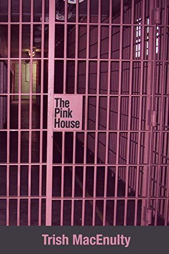 The Pink House: Trish MacEnulty