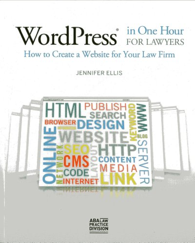 WordPress in One Hour for Lawyers: How to Create a Website for Your Law Firm: Ellis, Jennifer