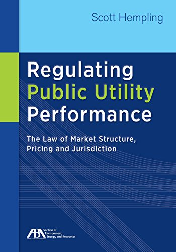 9781627222921: Regulating Public Utility Performance: The Law of Market Structure, Pricing and Jurisdiction