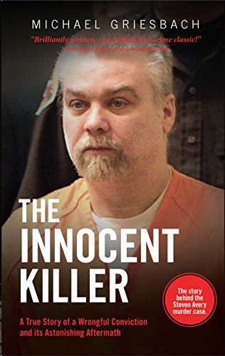 9781627223638: The Innocent Killer: A True Story of a Wrongful Conviction and its Astonishing Aftermath