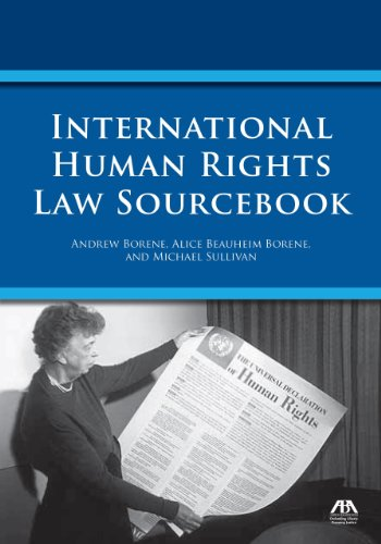 International Human Rights Law Sourcebook: Borene, Andrew