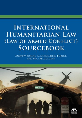 International Humanitarian Law (Law of Armed Conflict): Borene, Andrew; Borene,