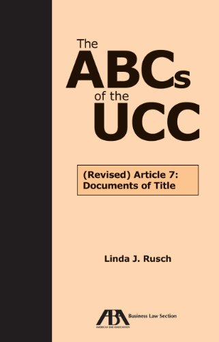 The ABCs of the Ucc: Article 7: Documents of Title: Rusch, Linda J.
