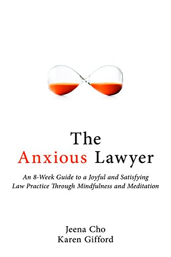 9781627226240: The Anxious Lawyer: An 8-Week Guide to a Joyful and Satisfying Law Practice Through Mindfulness and Meditation