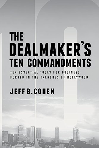 9781627227612: The Dealmaker's Ten Commandments: Ten Essential Tools for Business Forged in the Trenches of Hollywood