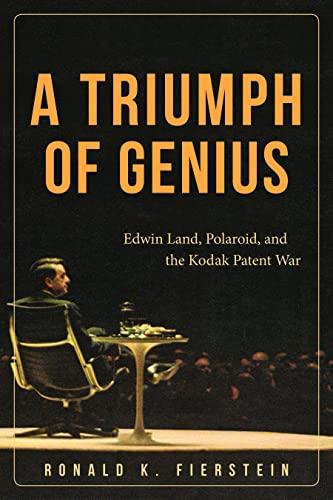 9781627227698: A Triumph of Genius: Edwin Land, Polaroid, and the Kodak Patent War