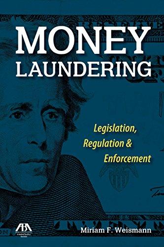 Money Laundering: Legislation, Regulation & Enforcement: Weismann, Miriam F.; American Bar ...