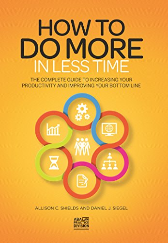 How to Do More in Less Time: The Complete Guide to Increasing Your Productivity and Improving Your ...