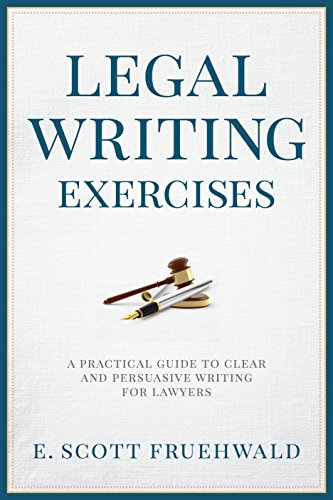 9781627228923: Legal Writing Exercises: A Practical Guide to Clear and Persuasive Writing for Lawyers