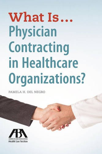 9781627229661: What Is...Physician Contracting in Healthcare Organizations?