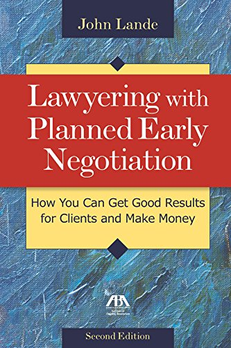 9781627229784: Lawyering with Planned Early Negotiation: How You Can Get Good Results for Clients and Make Money