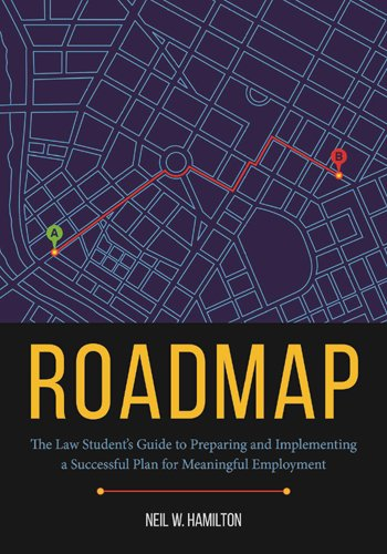 9781627229906: Roadmap: The Law Student's Guide to Preparing and Implementing a Successful Plan for Meaningful Employment