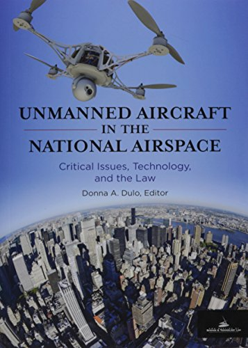 9781627229982: Unmanned Aircraft in the National Airspace: Critical Issues, Technology, and the Law