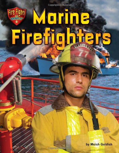 Marine Firefighters (Library Binding): Meish Goldish