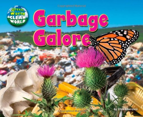 9781627241021: Garbage Galore (Green World, Clean World)