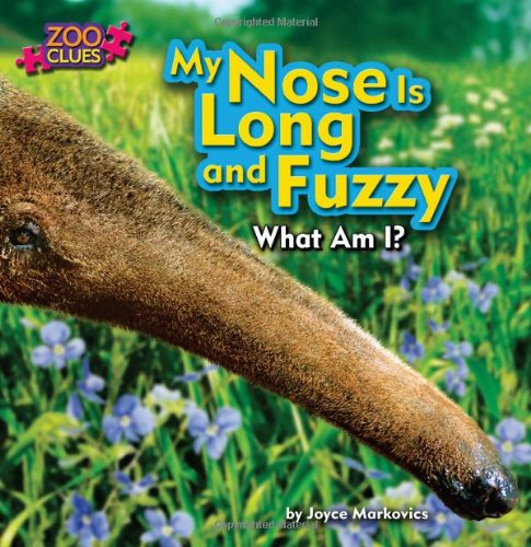 9781627241113: My Nose Is Long and Fuzzy (Zoo Clues: Little Bits! First Readers)