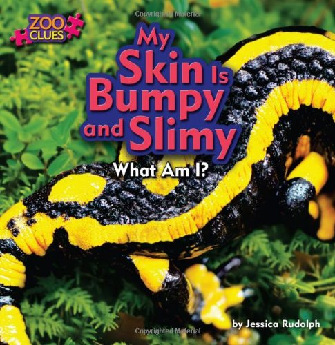 My Skin Is Bumpy and Slimy (Library Binding): Jessica Rudolph