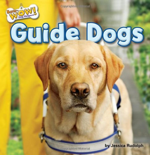 9781627241182: Guide Dogs (Bow-Wow! Dog Helpers: Little Bits! First Readers)