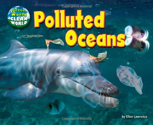 9781627242363: Polluted Oceans (Green World, Clean World)