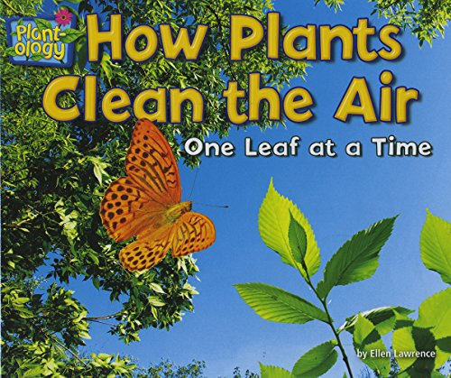 How Plants Clean the Air: One Leaf at a Time (Hardcover): Ellen Lawrence