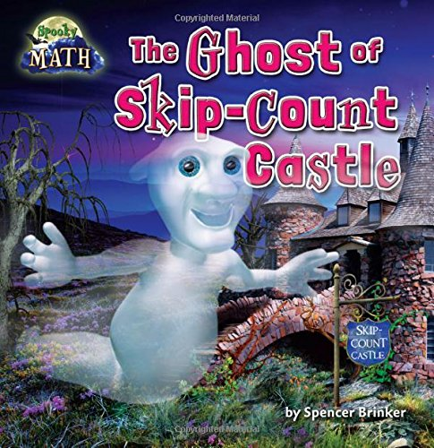 9781627243322: The Ghost of Skip-Count Castle (Math Blast!: Spooky Math)