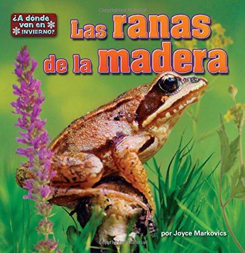 Las Ranas de La Madera (In Winter,: Markovics, Joyce L