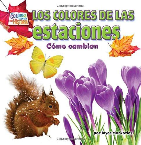 9781627244695: Los Colores de las Estaciones: Como Cambian (Los Colores Cuentan Una Historia) (Spanish Edition)