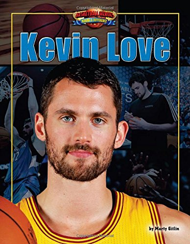 Kevin Love (Basketball Heroes Making a Difference): Gitlin, Marty