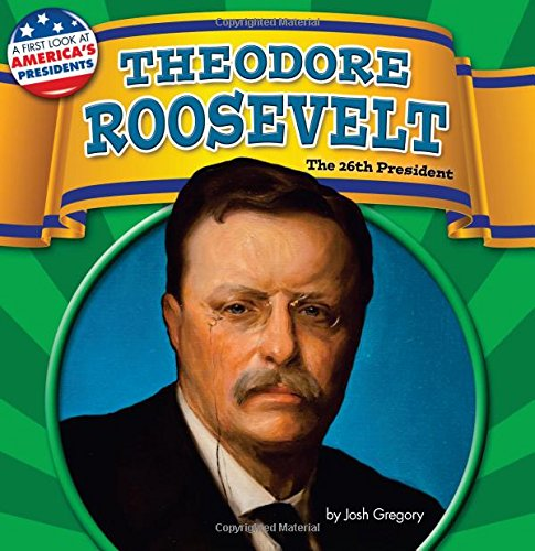 9781627245579: Theodore Roosevelt: The 26th President (First Look at America's Presidents)