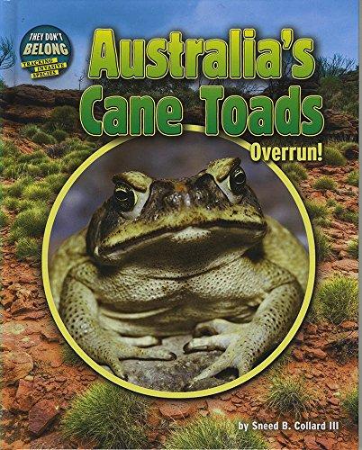 Australia's Cane Toads: Overrun! (They Don't Belong): Sneed B Collard III