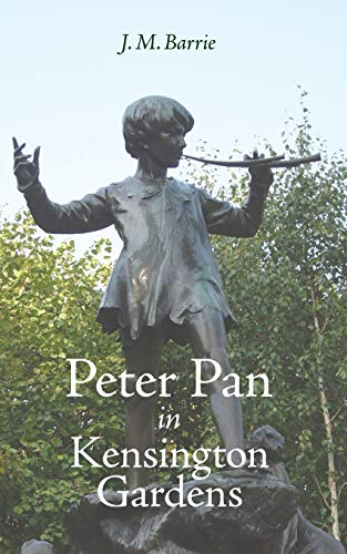 Peter Pan in Kensington Gardens: James Matthew Barrie