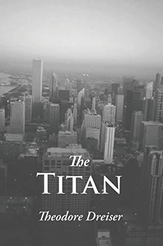 The Titan: THEODORE DREISER