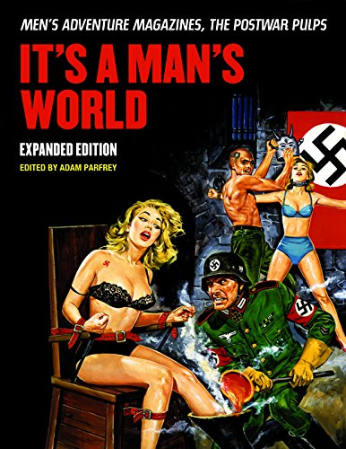 9781627310116: It's a Man's World: Men's Adventure Magazines, the Postwar Pulps