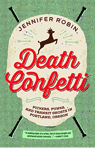 9781627310307: Death Confetti: Pickers, Punks, and Transit Ghosts in Portland, Oregon