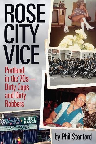 9781627310444: Rose City Vice: Portland in the 70's — Dirty Cops and Dirty Robbers